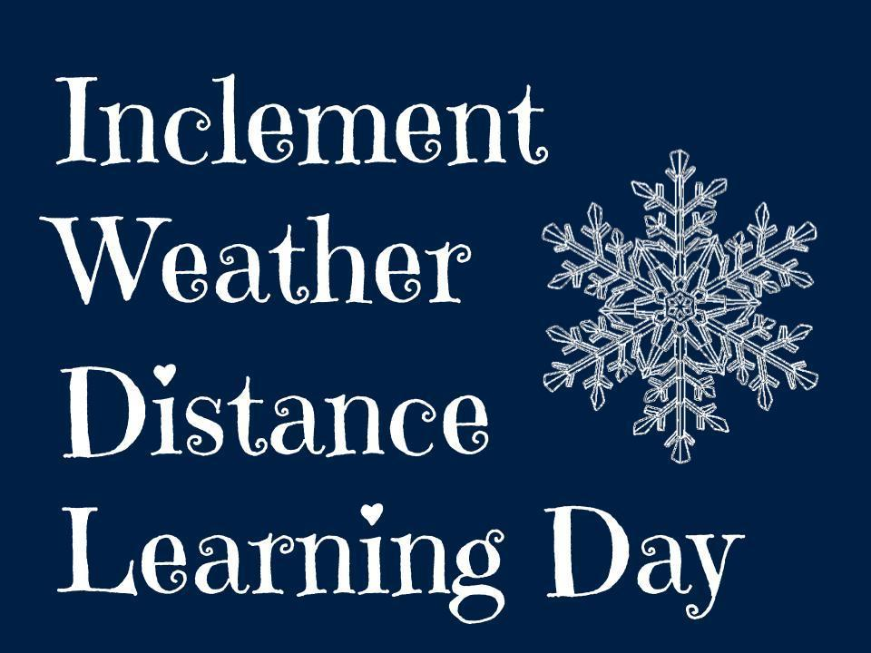 Inclement Weather Distance Learning Day on Monday, 2/8/2021