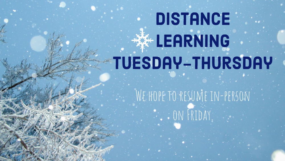 Distance Learning until Friday, 2/19